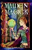 Maiden Magick, C. C. Brondwin, 1564146707