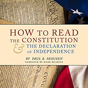 How to Read the Constitution and the Declaration of Independence Audiobook