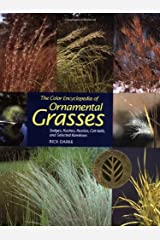 The Color Encyclopedia of Ornamental Grasses: Sedges, Rushes, Restios, Cat-Tails and Selected Bamboos Hardcover
