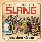 The Stories of Slang | Jonathon Green