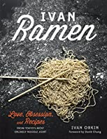 Ivan Ramen: Love, Obsession, and Recipes from Tokyo's Most Unlikely Noodle Joint Front Cover