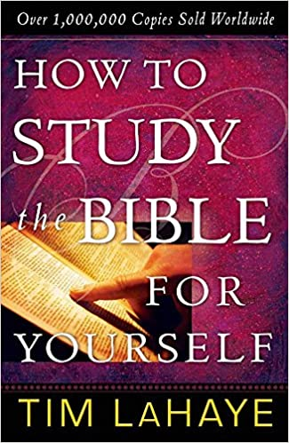 How To Study The Bible For Yourself - Tim Lahaye