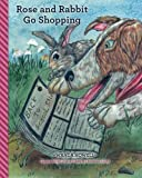 img - for Rose and Rabbit Go Shopping book / textbook / text book