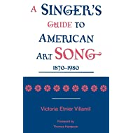 A Singer's Guide to the American Art Song: 18701980