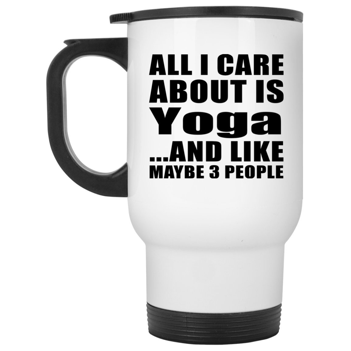 Designsify All I Care About Is Yoga - Travel Mug Taza de ...