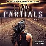 Partials: Partials, Book 1   Dan Wells