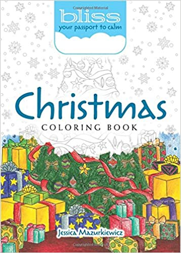 Amazon BLISS Christmas Coloring Book Your Passport To Calm Adult 9780486813813 Jessica Mazurkiewicz Books