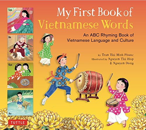 My First Book of Vietnamese Words: An ABC Rhyming Book of Vietnamese Language and Culture (My First Book Of...-miscellaneous/English)