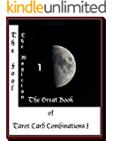 The Fool & The Magician: with Major arcana (The Great Book of Tarot Card Combinations I 1)