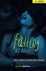 Falling, tome 2 : Alice par  J. S. Cooper