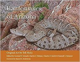 Rattlesnakes Of Arizona Tell Hicks 22 Authors Gordon W Schuett
