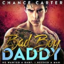 Bad Boy Daddy Audiobook by Chance Carter Narrated by Michael Pauley