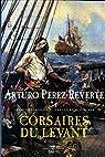 Corsaires du Levant: Les Aventures du Capitaine Alatriste, t. 6 par Pérez-Reverte