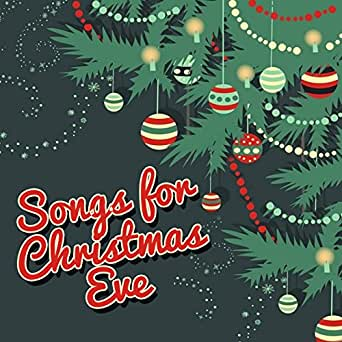 Songs for Christmas Eve by Various artists on Amazon Music - Amazon.com