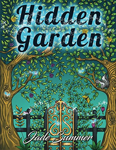 Hidden Garden: An Adult Coloring Book with Magical Floral Patterns, Adorable Animals, and Beautiful Forest Scenes for -
