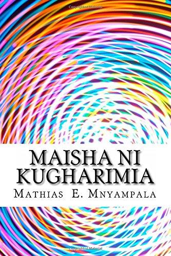 Read Online Maisha ni kugharimia (Miswada ya Mathias E. Mnyampala) (Volume 1) (Swahili Edition) ebook