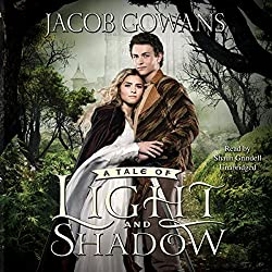A Tale of Light and Shadow: The Tale of Light and Shadow, Book 1