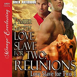 Love Slave for Two: Reunions Hörbuch