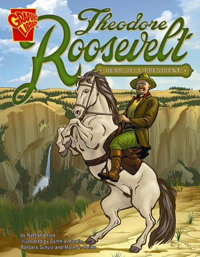 Theodore Roosevelt: Bear of a President (Graphic Biographies)