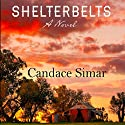 Shelterbelts Audiobook by Candace Simar Narrated by James Norwood