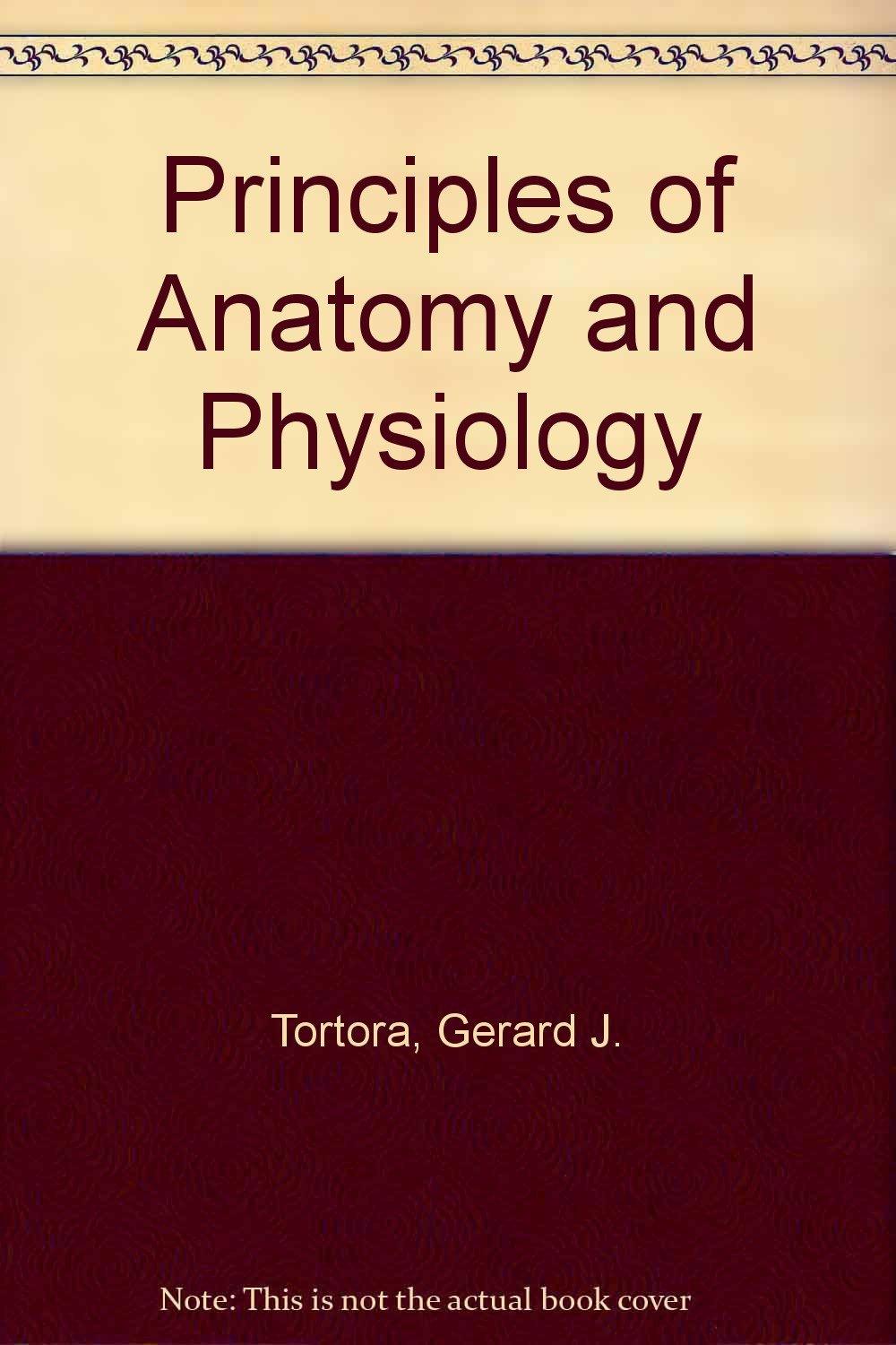 Principles of Anatomy and Physiology: Gerard J. Tortora, Nicholas P ...