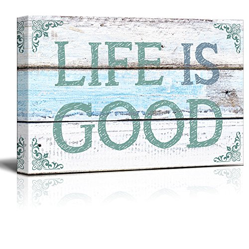 Life is Good on Rustic Wood Background
