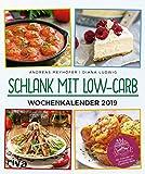 Schlank mit Low-Carb – Wochenkalender 2019: Wandkalender