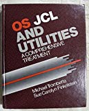 img - for Operating System, Job Control Language and Utilities: A Comprehensive Treatment book / textbook / text book