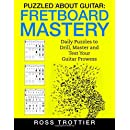 Puzzled About Guitar: Fretboard Mastery: Level 1: The First Position (Volume 1)
