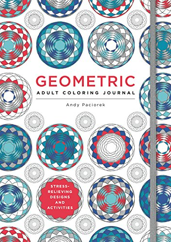 Geometric Adult Coloring Journal: Stress-Relieving Designs and Activities (Stress Relieving Treatment)