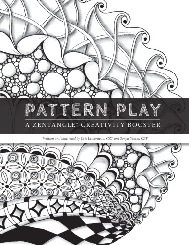 1: Pattern Play: a Zentangle Creativity Boost (Volume 1)