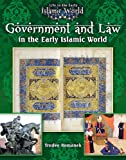 Government and Law in the Early Islamic World (Life in the Early Islamic World)