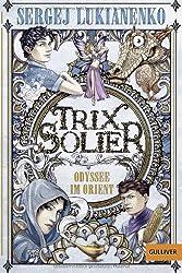 Trix Solier - Odyssee im Orient: Roman (Gulliver)