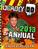 Deadly Annual 2013 (Steve Backshall's Deadly series)