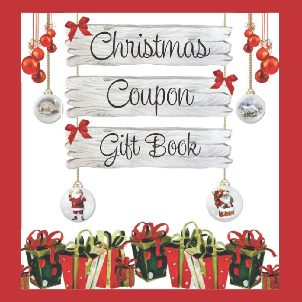 Christmas Coupon Gift Book 30 Full Color Gift Coupons 3 Festive Christmas Themed Designs 10 Each Blank Coupons For You To Personalize Press Special Occasions 9798697488058 Amazon Com Books