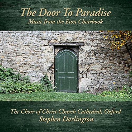The Door To Paradise - Music from the Eton Choirbook ()