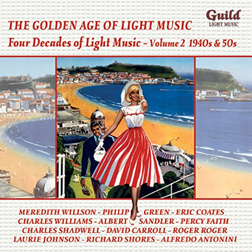 ght Music: Four Decades of Light Music - Vol. 2, 1940s & 50s ()