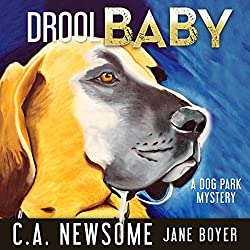 Drool Baby: A Dog Park Mystery
