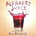 Alphabet Juice | Roy Blount Jr.