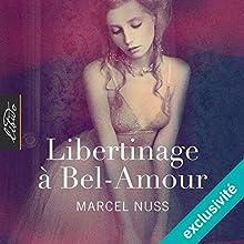 Libertinage à Bel-Amour | Livre audio Auteur(s) : Marcel Nuss Narrateur(s) : Amalia Littz