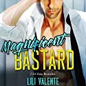Magnificent Bastard Audiobook by Lili Valente Narrated by Summer Roberts, Tyler Donne