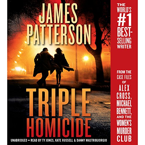 Triple Homicide: From the Case Files of Alex Cross, Michael Bennett, and the Women's Murder Club cover