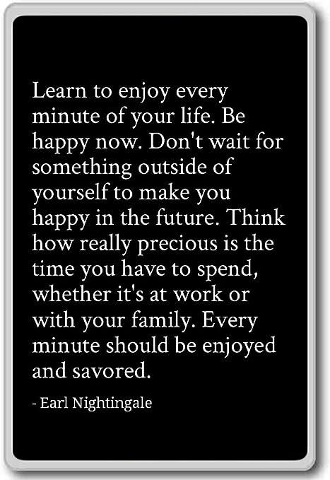 Apprendre à Profiter De Chaque Instant De Votre Vie