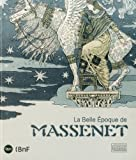 Massenet and the Belle Epoque, , 235340118X