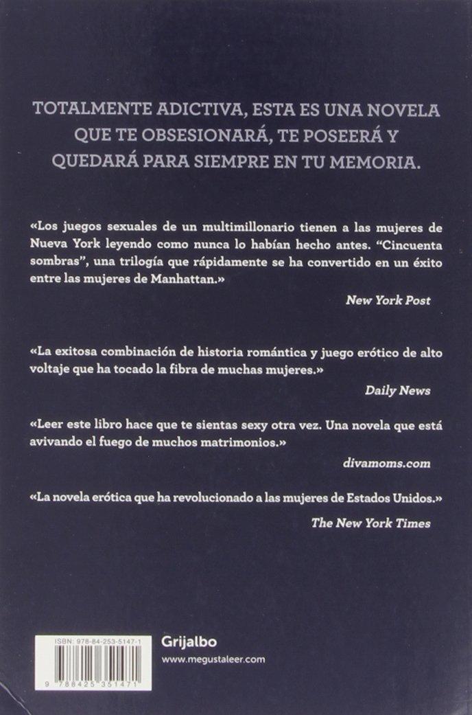 Trilogía Cincuenta Sombras: Cincuenta Sombras De Grey. Cincuenta Sombras Más Oscuras. Cincuenta Sombras Liberadas Pack de verano 2013 FICCION: Amazon.es: E.L. James: Libros