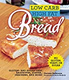 img - for Low Carb High Fat Bread: Gluten- and Sugar-Free Baguettes, Loaves, Crackers, and More book / textbook / text book