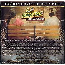 La Dinastia De Tuzantla, Michoacan (Las Canciones De Mis Viejos MM-3588)