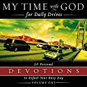 My Time With God for Daily Drives: Vol. 1: 20 Personal Devotions to Refuel Your Day Audiobook by  Thomas Nelson, Inc Narrated by Molly Stewart