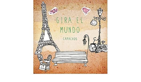 Gira el Mundo [Explicit] de Capachos en Amazon Music - Amazon.es