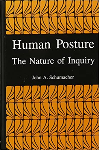 Book Human Posture: The Nature of Inquiry (S U N Y SERIES IN SCIENCE, TECHNOLOGY, AND SOCIETY)
